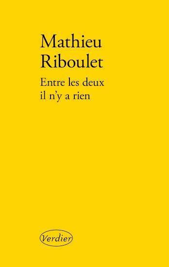 Couverture - Mathieu Riboulet - Entre les deux il n'y a rien