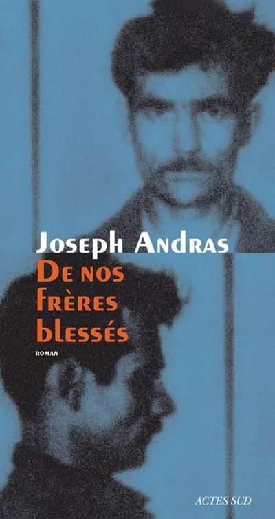 De nos frères blessés - Joseph Andras - couv