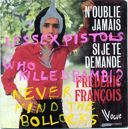 Pochette de  Frédéric François recyclée en pochette des Sex Pistols.