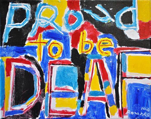 Proud to be deaf, tableau de Nancy Rourke, artiste sourde