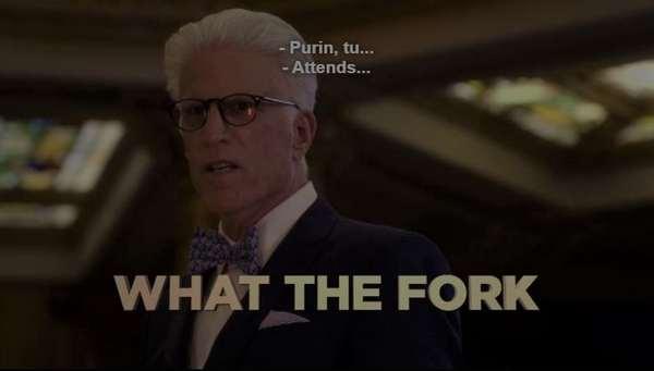 Image représentant Mickael dans la série The Good place, avec en soustitre: -What the fork !